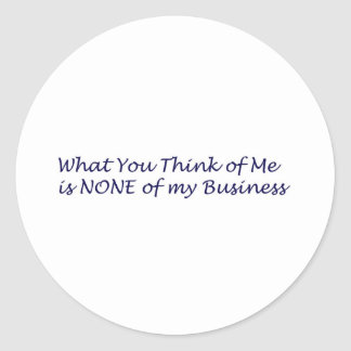 What You Think of Me Products Classic Round Sticker