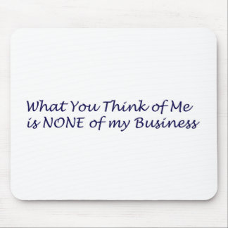 What You Think of Me Products Mouse Pad