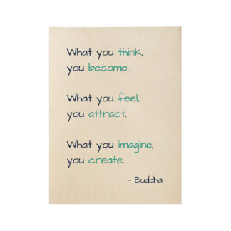 What You Think You Become Buddha True Wisdom Quote Wood Poster