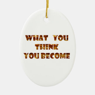 WHAT You think You Become Double-Sided Oval Ceramic Christmas Ornament
