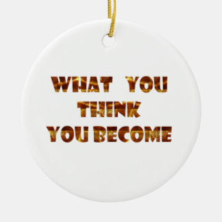 WHAT You think You Become Double-Sided Ceramic Round Christmas Ornament