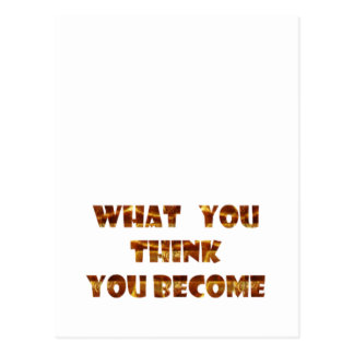WHAT You think You Become Postcard