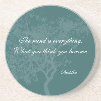 What You Think You Become Quote - Buddha Coasters