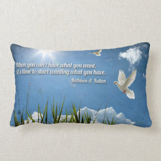 What You Want What You Have Custom Throw Pillow