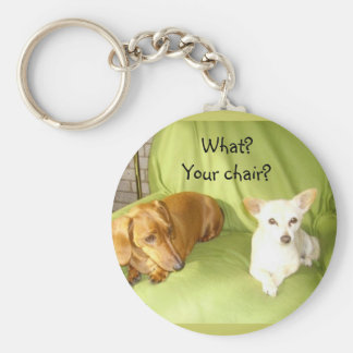 What?Your chair? Basic Round Button Keychain