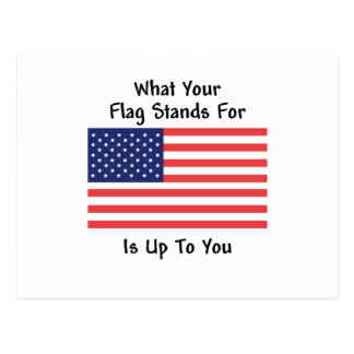 What Your Flag Stands For Is Up To You - Patriotic Postcard