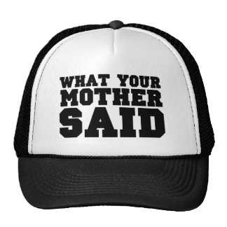 What your Mother Said Mesh Hats