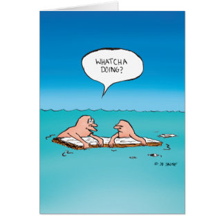 Whatcha Doing? - Blank Inside Greeting Card