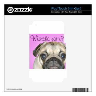 Whatcha Eatin 2 Pug iPod Touch 4G Skins