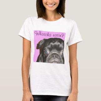 Whatcha Eatin Women's T-Shirt