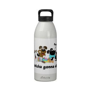 Whatcha gonna do? drinking bottles