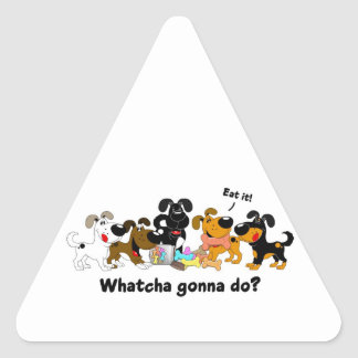 Whatcha gonna do stickers