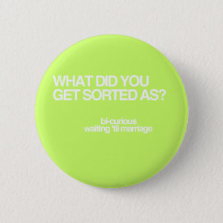 What'd you get sorted as? pinback button