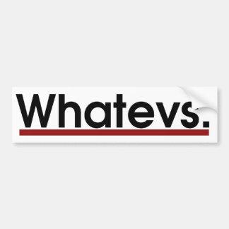 Whatev Car Bumper Sticker