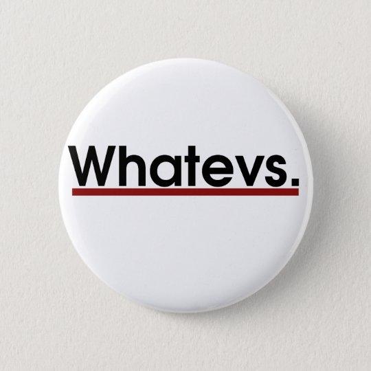 Whatev Pinback Button