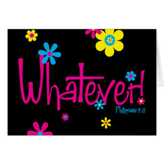 Whatever! Card