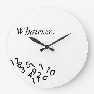Whatever. Clock