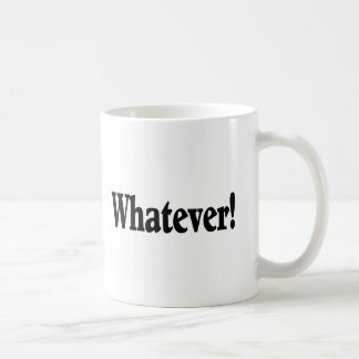 Whatever Coffee Mug