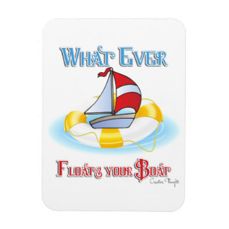 Whatever Floats Your Boat Rectangular Photo Magnet