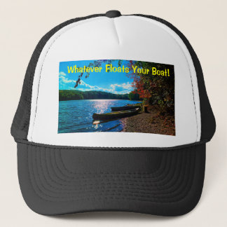 Whatever Floats Your Boat! Trucker Hat