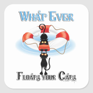 WhatEver Floats your Cats Square Sticker