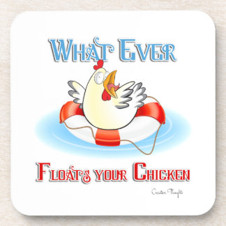 Whatever Floats Your Chicken 2 Coasters