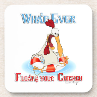 Whatever Floats Your Chicken Coaster