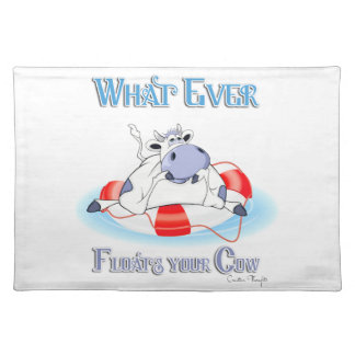 Whatever Floats Your Cow 3 Cloth Placemat