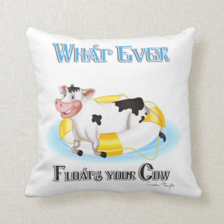 Whatever Floats Your Cow Throw Pillow