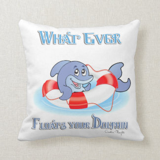Whatever Floats Your Dolphin Throw Pillow