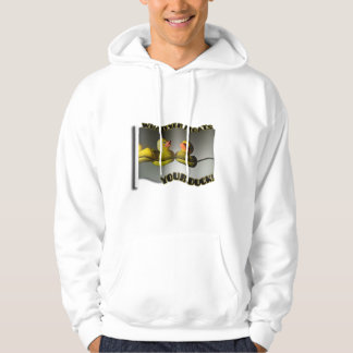 Whatever... FLOATS YOUR DUCK! Hoodie