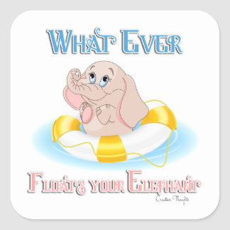 Whatever Floats Your Elephant 4 Square Sticker