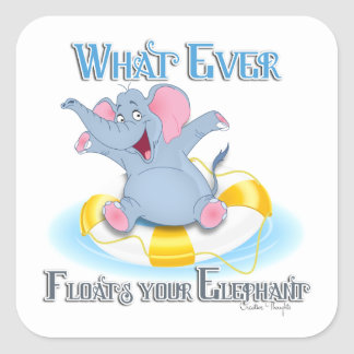 Whatever Floats your Elephant Square Sticker