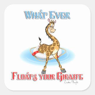 Whatever Floats Your Giraffe Square Sticker