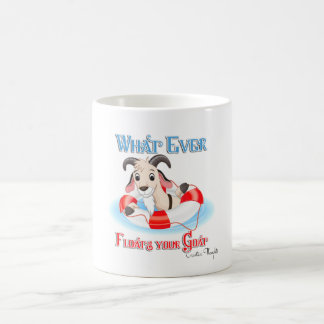 Whatever Floats Your Goat Coffee Mug