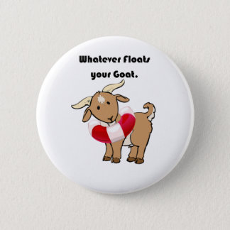 Whatever Floats your Goat Life Preserver Cartoon Button
