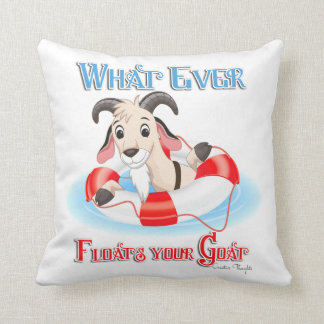 Whatever Floats Your Goat Throw Pillow