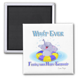 Whatever Floats Your Happy Elephant 2 Inch Square Magnet