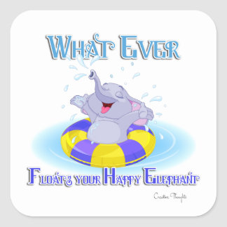 Whatever Floats Your Happy Elephant Square Sticker