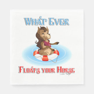 Whatever Floats Your Horse Standard Luncheon Napkin