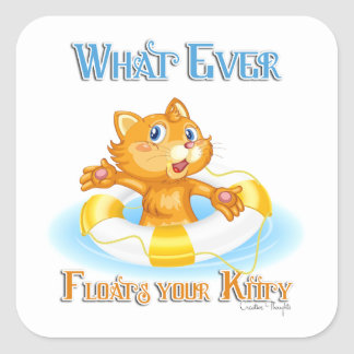 Whatever Floats Your Kitty Square Sticker