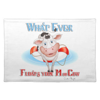 Whatever Floats Your Moo Cow Cloth Place Mat
