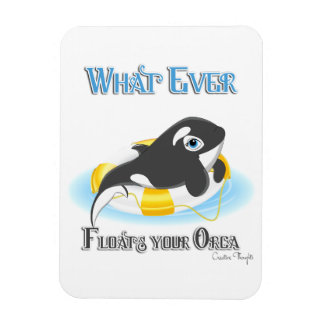 Whatever Floats Your Orca Whale Magnet