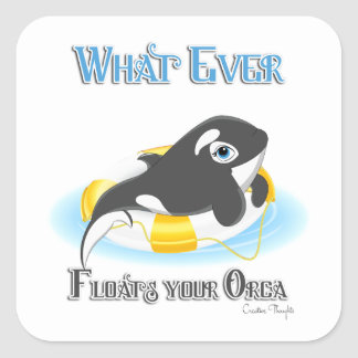 Whatever Floats Your Orca Whale Square Sticker