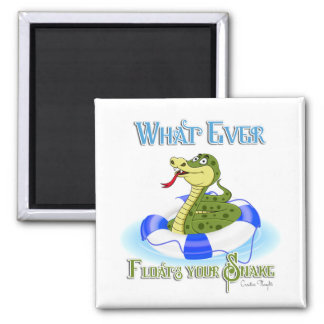 Whatever Floats your Snake 2 Inch Square Magnet