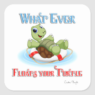 Whatever Floats Your Turtle Square Sticker