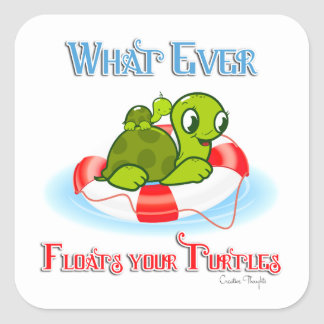 Whatever Floats Your Turtles 2 Square Sticker