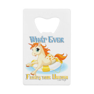 Whatever Floats Your Unicorn Credit Card Bottle Opener