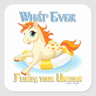 Whatever Floats Your Unicorn Square Sticker