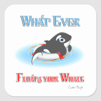 Whatever Floats Your Whale Square Sticker